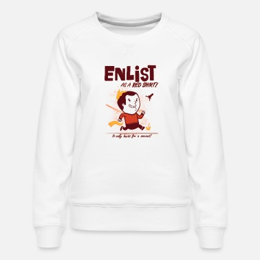 Enlisted ENLIST as a Red Shirt! - Women's Premium Sweatshirt