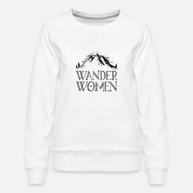Alps Hiking saying gift nature mountain - Women's Premium Sweatshirt