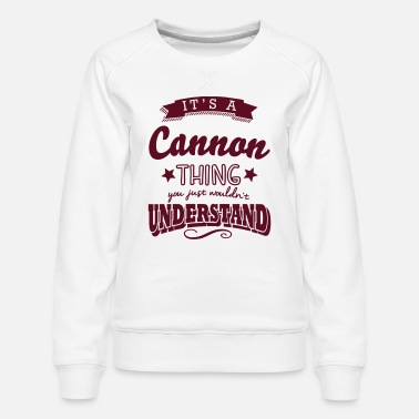 Surname its a cannon name surname thing - Women's Premium Sweatshirt