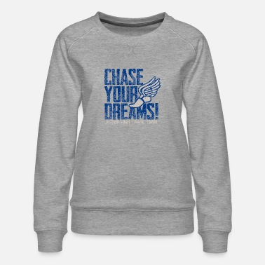 Chase Your Dreams Jasper High Track Team - Women's Premium Sweatshirt