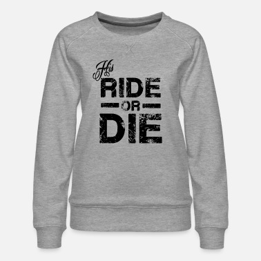 Prison His Ride Or Die Black - Women's Premium Sweatshirt