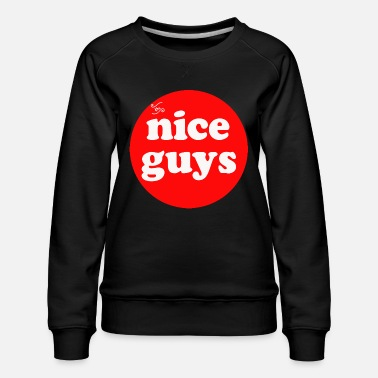 The nice guys - Women's Premium Sweatshirt
