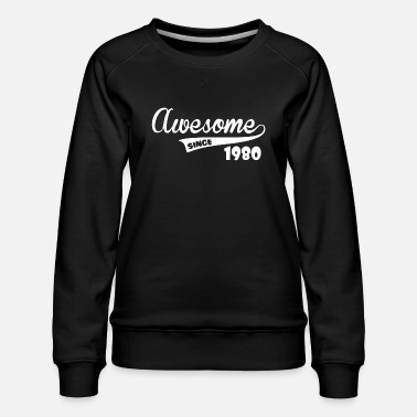 Since Awesome Since - Women's Premium Sweatshirt