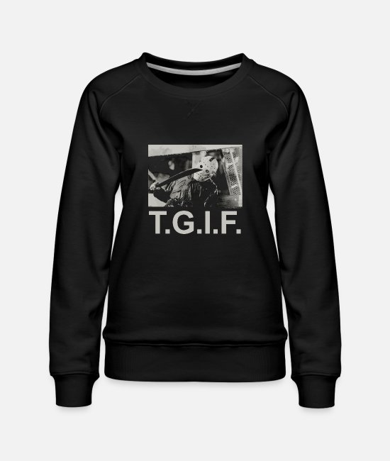 Fridays For Future Hoodies & Sweatshirts - Friday The 13Th Jason Tgif - Women's Premium Sweatshirt black