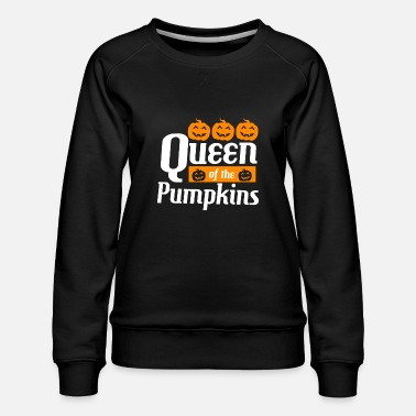 Trick Or Treat Queen of the pumpkins - Women's Premium Sweatshirt