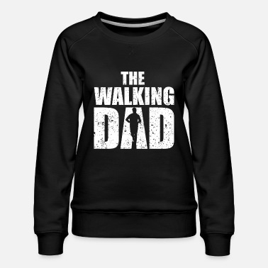 Bonus Dad The walking dad daughter son child father daddy da - Women's Premium Sweatshirt