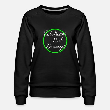 Plant-grounds quote animal rescue bday humor earth muscle built - Women's Premium Sweatshirt