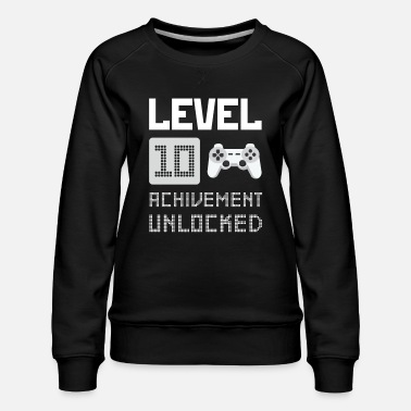 Day Level 10 Unlocked 10th B-day 10 Years Old Gamer Gr - Women's Premium Sweatshirt