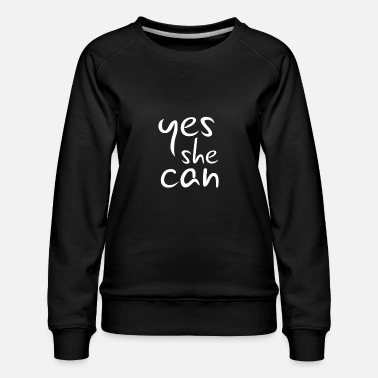 Date Yes she can T-Shirts Design women's Day Tee Design - Women's Premium Sweatshirt