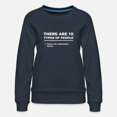 People There Are 10 Types Of People Black Binary - Women's Premium Sweatshirt