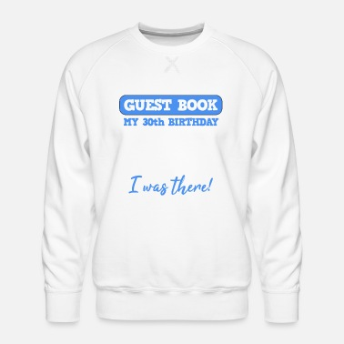 30st Birthday Guest Book Please Register - Men's Premium Sweatshirt