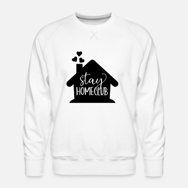 Home Country Stay home club - Men's Premium Sweatshirt