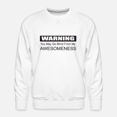 Awesomeness Awesomeness - Men's Premium Sweatshirt