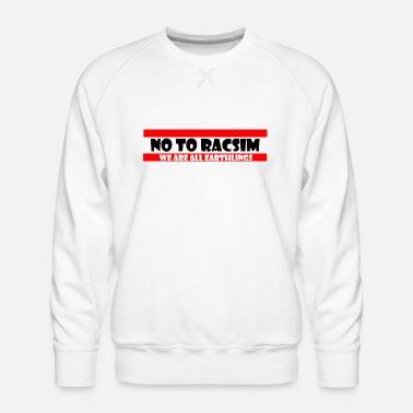 No to Racism - Anti Racism - Men's Premium Sweatshirt
