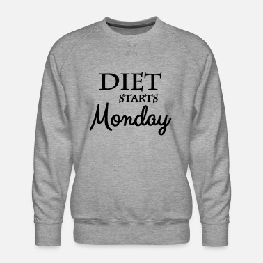 Monday Diet starts monday - Men's Premium Sweatshirt