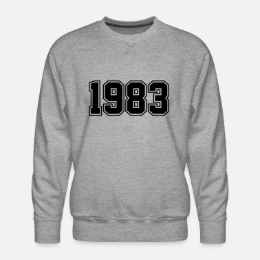 Birth 1983 | Year of Birth | Birth Year | Birthday - Men's Premium Sweatshirt