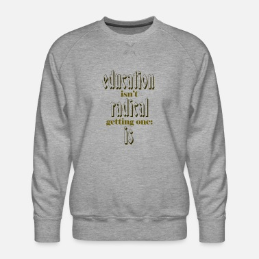 Education Culture education - Men's Premium Sweatshirt