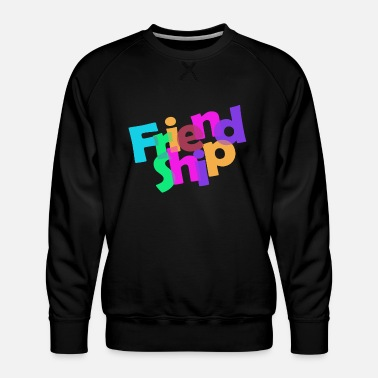 Friendship friendship - Men's Premium Sweatshirt