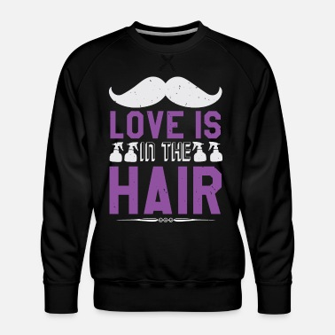 Hairstyle Barber Shop Haircut beard Hairdresser Gift - Men's Premium Sweatshirt