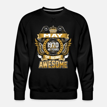 Birth May 1970 48 Years Of Being Awesome - Men's Premium Sweatshirt