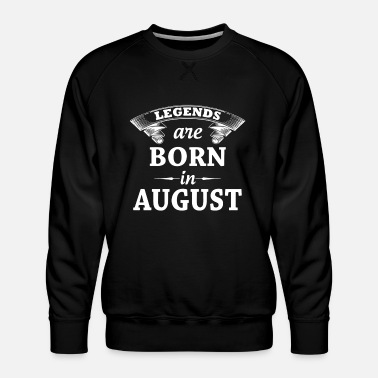 Born In legends are born in - Men's Premium Sweatshirt