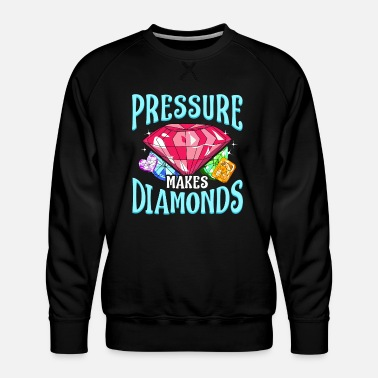 Hustler Pressure Makes Diamonds Motivational Determination - Men's Premium Sweatshirt