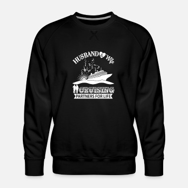 Cruising Husband And Wife Cruising Partners For Life TShirt - Men's Premium Sweatshirt