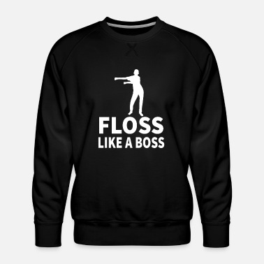 Boss floss like a boss boy girl gift tee shirt birthday - Men's Premium Sweatshirt