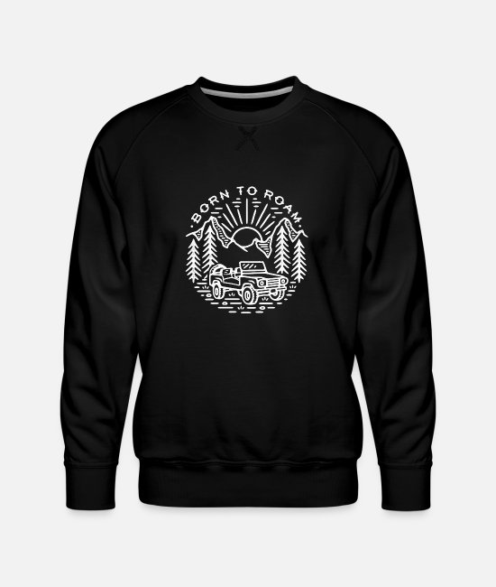 Family Hoodies & Sweatshirts - BORN TO ROAM - Men's Premium Sweatshirt black