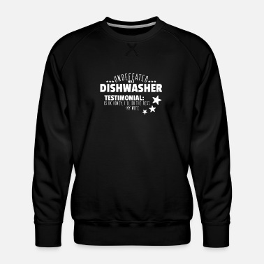 Provocation undefeated Dishwasher - Men's Premium Sweatshirt