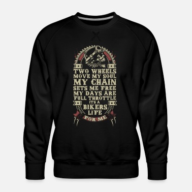 Funny Bikers Life Shirt - Men's Premium Sweatshirt