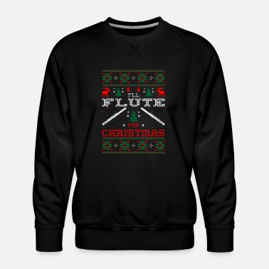 I Will Flute For Christmas Ugly Sweater Tshirt - Men's Premium Sweatshirt