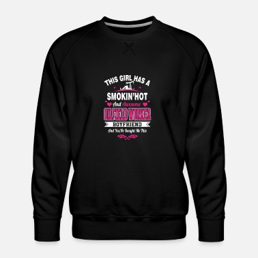 Smoking Hot Plumber Smoking hot and awesome oilfield worker boyfriend - Men's Premium Sweatshirt