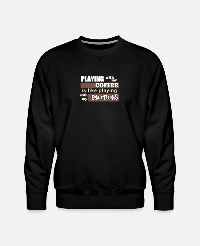 Coffee Emotions Hoodies & Sweatshirts - coffee emotions - Men's Premium Sweatshirt black