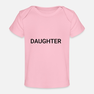Daughter DAUGHTER - Baby Organic T-Shirt