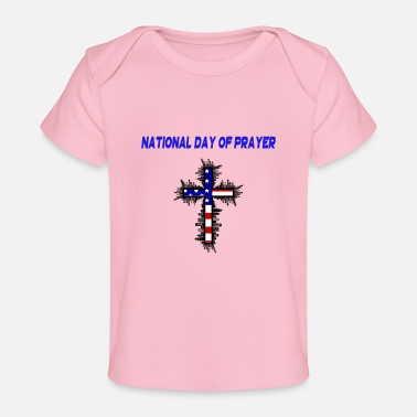 Celebrate National Parks Week Apparel for National Day Of Prayer National Day Of - Baby Organic T-Shirt