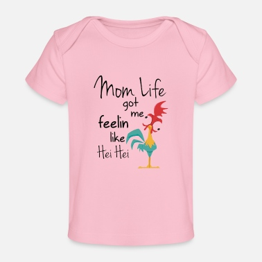 Chicken Mom life got me feelin like hei hei - Baby Organic T-Shirt
