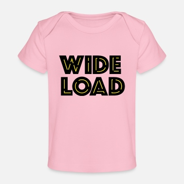 Wide Wide load - Baby Organic T-Shirt