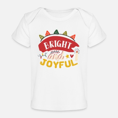 Advent Bright And Joyful Christmas Holiday Colorful - Baby Organic T-Shirt