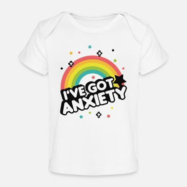 Ive Got Anxiety I`ve Got Anxiety - Baby Organic T-Shirt