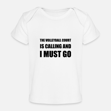 Volleyball Court Volleyball Court Calling - Baby Organic T-Shirt