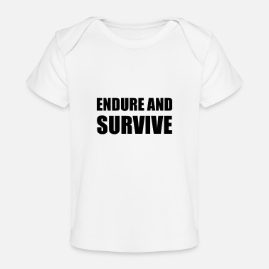 Endurance Endure And Survive - Baby Organic T-Shirt