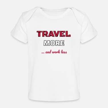 Traveling Cute Traveling for Travelers - Baby Organic T-Shirt