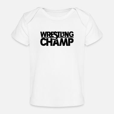 Wrestling Fight Sports Athlete Wrestle Wrestler Wrestling - Baby Organic T-Shirt