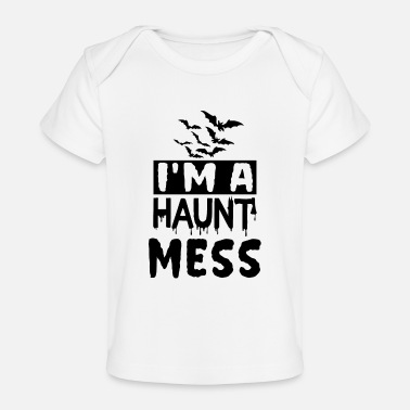 October I'm a haunt mess - Baby Organic T-Shirt