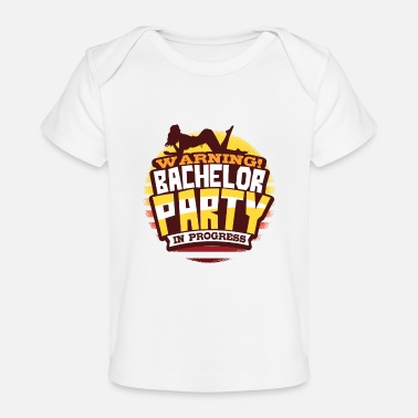 Wedding Party Bachelor Party Wedding - Baby Organic T-Shirt