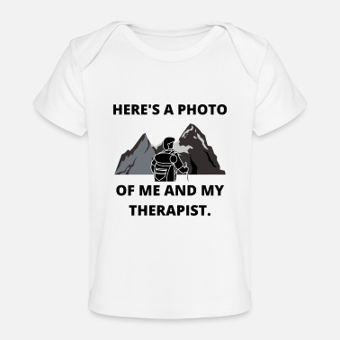 Fire HIKING PHOTO ME AND THERAPIST FUN QUOTE GIFT IDEA - Baby Organic T-Shirt