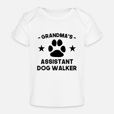 Dogs Grandma's Assistant Dog Walker - Baby Organic T-Shirt