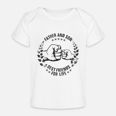 Father Father and Son best friends for life - Baby Organic T-Shirt