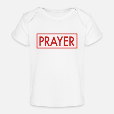 Prayer PRAYER - Baby Organic T-Shirt